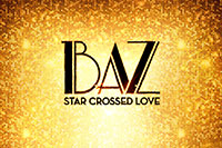 BAZ: Star Crossed Love